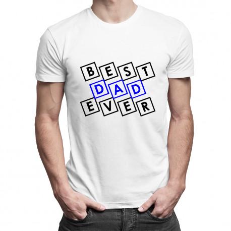Best Dad Ever - męska koszulka z nadrukiem