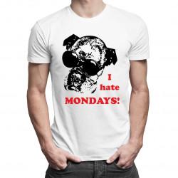 I hate Mondays - damska lub męska koszulka z nadrukiem
