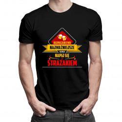 Bezpieczeństwo najważniejsze, dlatego napij się ze strażakiem - męska koszulka z nadrukiem