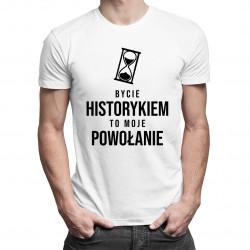 Bycie historykiem to moje powołanie - męska koszulka z nadrukiem