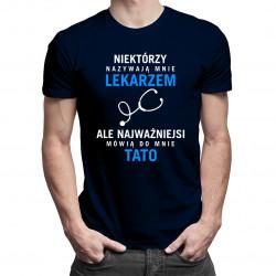 Niektórzy nazywają mnie lekarzem - męska koszulka z nadrukiem