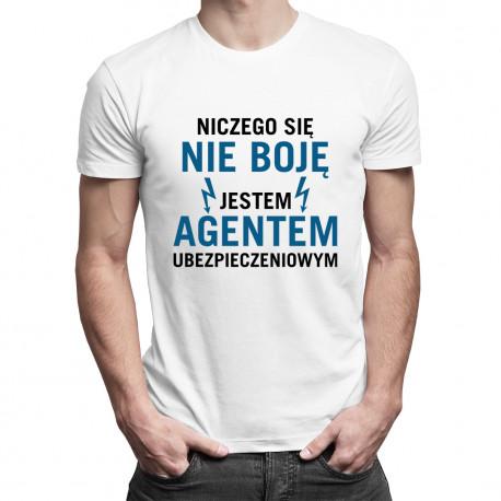 Niczego się nie boję - agent ubezpieczeniowy - męska koszulka z nadrukiem