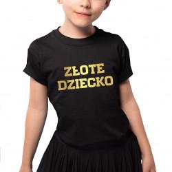 Złote dziecko - koszulka dziecięca z nadrukiem