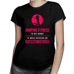 Jumping fitness to nie hobby - damska koszulka z nadrukiem