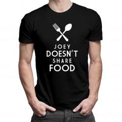 Joey doesn't share food - męska koszulka z nadrukiem