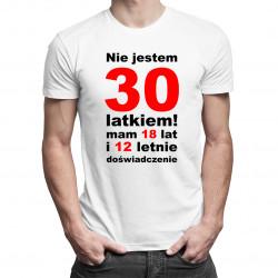 Nie jestem 30-latkiem! - męska koszulka z nadrukiem