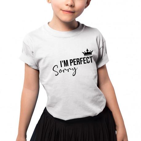 I'm perfect, sorry - koszulka dziecięca z nadrukiem