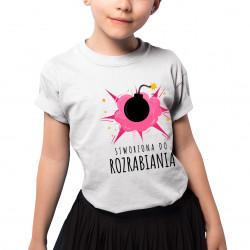Stworzona do rozrabiania - koszulka dziecięca z nadrukiem