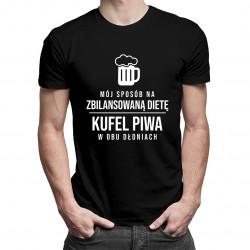 Mój sposób na zbilansowaną dietę: kufel piwa w obu dłoniach - damska lub męska koszulka z nadrukiem