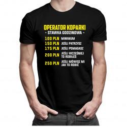 Operator koparki - stawka godzinowa - męska koszulka z nadrukiem