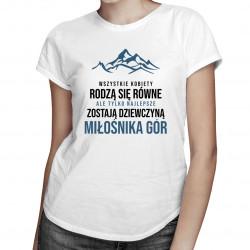 Wszystkie kobiety rodzą się równe - góry - damska koszulka z nadrukiem