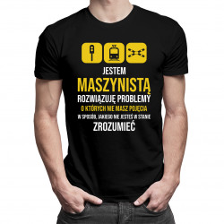 Jestem maszynistą, rozwiązuję problemy - męska koszulka z nadrukiem