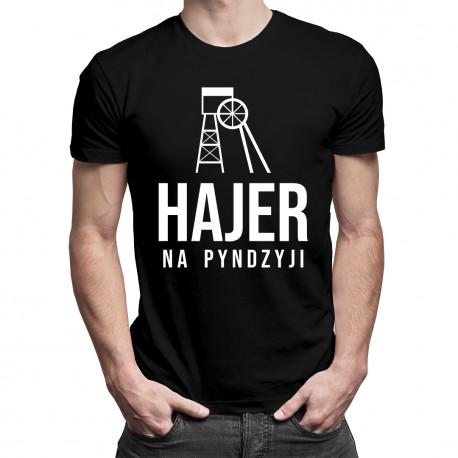 Hajer na pyndzyji - męska koszulka z nadrukiem