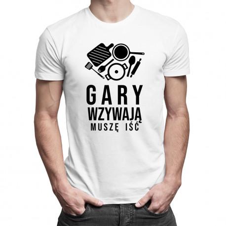 Gary wzywają, muszę iść - męska koszulka z nadrukiem