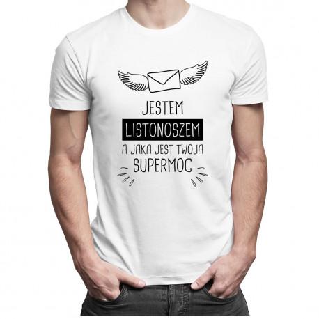 Jestem listonoszem, a jaka jest Twoja supermoc - męska koszulka z nadrukiem