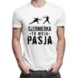 Szermierka to moja pasja - męska koszulka z nadrukiem