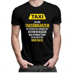 Jestem taksówkarzem - męska koszulka z nadrukiem