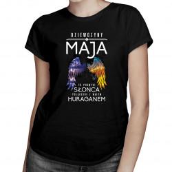 Dziewczyny z maja to promyki słońca połączone z małym huraganem - damska koszulka z nadrukiem