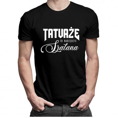 Tatuaże to narzędzie szatana - męska koszulka z nadrukiem