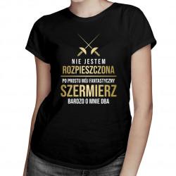 Nie jestem rozpieszczona - dziewczyna szermierza - damska koszulka z nadrukiem