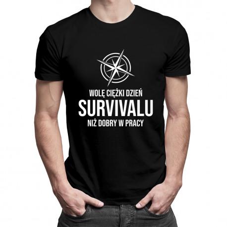 Wolę ciężki dzień survivalu niż dobry w pracy - męska koszulka z nadrukiem