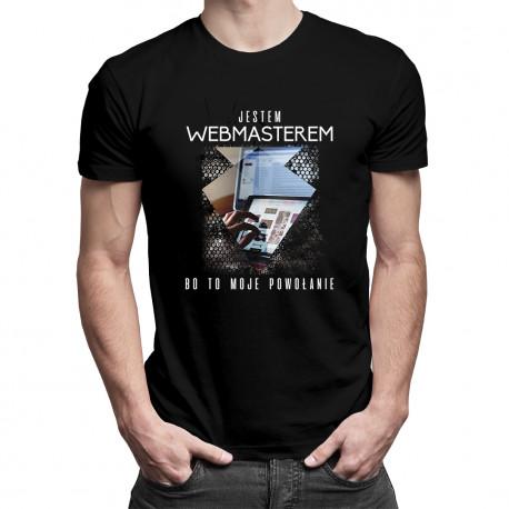 Jestem webmasterem, bo to moje powołanie - męska koszulka z nadrukiem