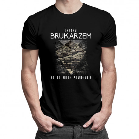 Jestem brukarzem, bo to moje powołanie - męska koszulka z nadrukiem