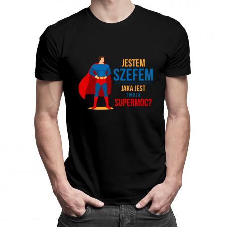 Jestem szefem - jaka jest twoja supermoc? - męska koszulka z nadrukiem