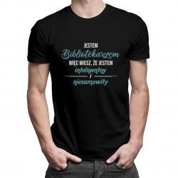 Jestem bibliotekarzem - męska koszulka z nadrukiem