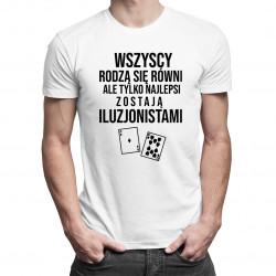 Wszyscy rodzą się równi - iluzjonista - męska koszulka z nadrukiem