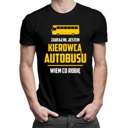 Zaufaj mi, jestem kierowcą autobusu, wiem co robię - męska koszulka z nadrukiem