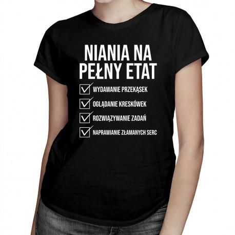 Niania na pełny etat - damska koszulka z nadrukiem