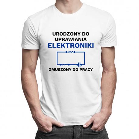 Urodzony do uprawiania elektroniki - męska koszulka z nadrukiem