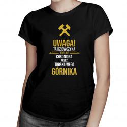 Uwaga, ta dziewczyna jest już chroniona przez troskliwego górnika - damska koszulka z nadrukiem