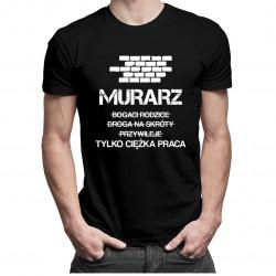 Murarz - tylko ciężka praca - męska koszulka z nadrukiem