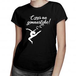 Czas na gimnastykę! - damska koszulka z nadrukiem