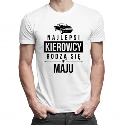 Najlepsi kierowcy rodzą się w maju - męska koszulka z nadrukiem