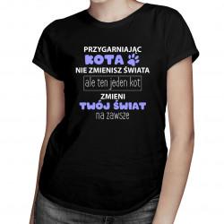 Przygarniając kota nie zmienisz świata - damska koszulka z nadrukiem