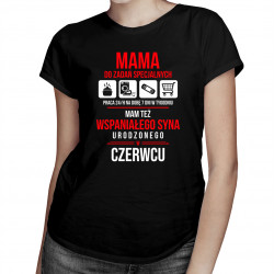 Mama do zadań specjalnych - czerwiec - damsk koszulka z nadrukiem