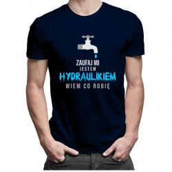 Zaufaj mi, jestem hydraulikiem, wiem co robię