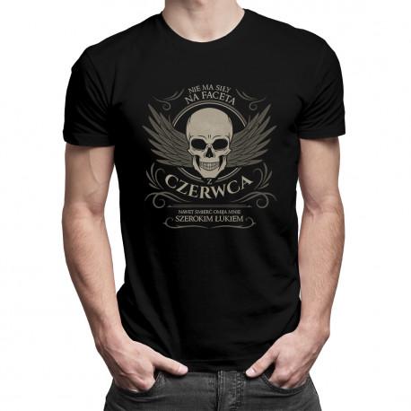 Nie ma siły na faceta z czerwca - męska koszulka z nadrukiem