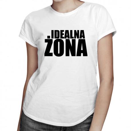 Idealna żona - damska koszulka z nadrukiem