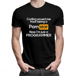 Coding saved me from being a pornstar, now i'm just a programmer - męska koszulka z nadrukiem
