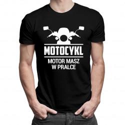 Motocykl! Motor masz w pralce - męska koszulka z nadrukiem