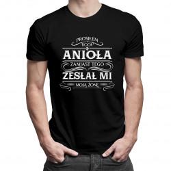 Prosiłem Boga o anioła, zamiast tego zesłał mi moją żonę - męska koszulka z nadrukiem