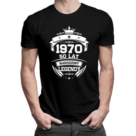 1970 Narodziny legendy 50 lat - męska lub damska koszulka z nadrukiem