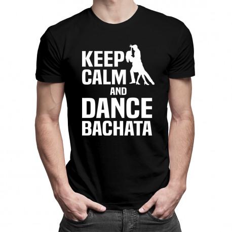 Keep calm and dance bachata