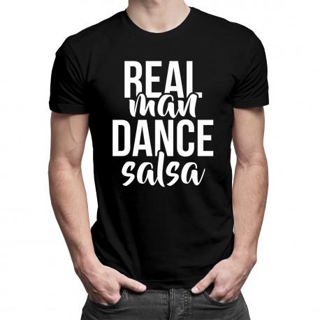 Real man dance salsa - męska koszulka z nadrukiem