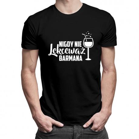 Nigdy nie lekceważ barmana - męska koszulka z nadrukiem