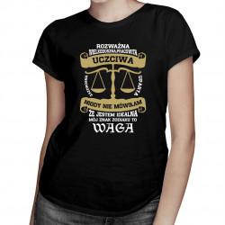 Mój znak zodiaku to Waga - damska koszulka z nadrukiem
